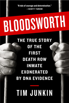 Bloodsworth: The True Story of the First Death Row Inmate Exonerated by DNA Evidence by Tim Junkin Book Cover