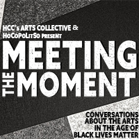 MEETING THE MOMENT: Conversations about the Arts in the Age of Black Lives Matter